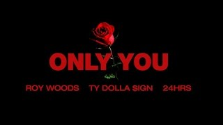 getlinkyoutube.com-Roy Woods - Only You (ft. Ty Dolla &ign & 24Hrs)