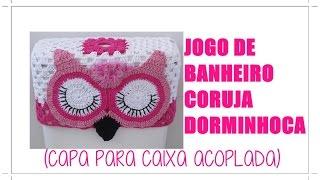 getlinkyoutube.com-JOGO DE BANHEIRO CORUJA DORMINHOCA -CAPA PARA CAIXA ACOPLADA