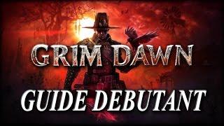 getlinkyoutube.com-GUIDE DEBUTANT ~ GRIM DAWN