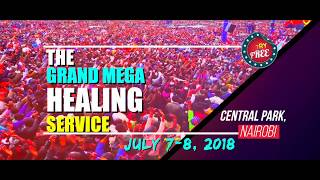 UPCOMING: SUPER MEGA HEALING SERVICE OF THE LORD ON 7-8 OF JULY 2018 AT CENTRAL PARK NAIROBI!!!