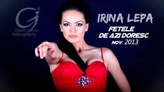 Irina lepa - Fetele de azi doresc [ disco version 2013 ] 0761.695.741 width=