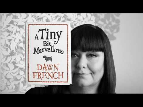 Dawn French - A Tiny Bit Marvellous