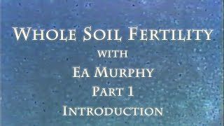 getlinkyoutube.com-Whole Soil Fertility with Ea Murphy Part 1 Introduction