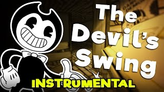 """BENDY AND THE INK MACHINE SONG - """"The Devil's Swing"""" [Instrumental]"""