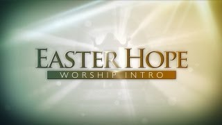 getlinkyoutube.com-Easter Church Video | Easter Hope Worship Intro