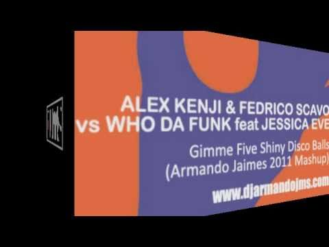 Alex Kenji & Federico Scavo vs Who Da Funk - Gimme Five Shiny Disco Balls (Armando Jaimes Mashup)