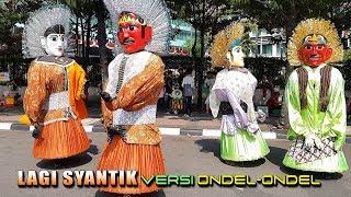 LAGI SYANTIK versi Ondel-Ondel Sheira Betawi VS Bintang Jaya 👍