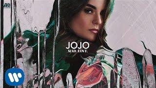 JoJo - Mad Love. [Official Audio]