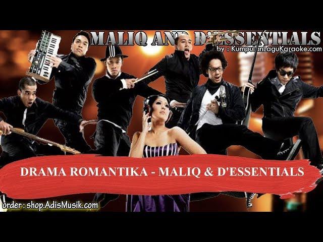 DRAMA ROMANTIKA -  MALIQ & D'ESSENTIALS Karaoke