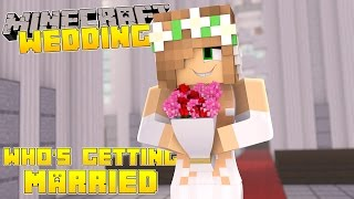 getlinkyoutube.com-Minecraft - Little Kelly Adventures : WHOS GETTING MARRIED?!