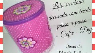 getlinkyoutube.com-Lata reciclada decorada com tecido passo a passo  - cofre - Diy