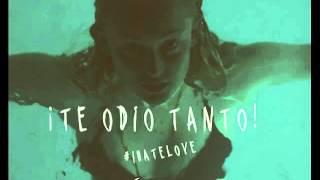 getlinkyoutube.com-I Hate Love- I Hate Love/ Odio el Amor(Soundtrack)