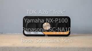 "getlinkyoutube.com-TDK A26 ""Trek"", Yamaha NX-P100, Panasonic SC-NA10 compared with Bose Soundlink Mini"