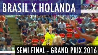 getlinkyoutube.com-Brasil x Holanda - Semi Final World Grand Prix 2016 - Vôlei Feminino