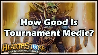 getlinkyoutube.com-[Hearthstone] How Good Is Tournament Medic?