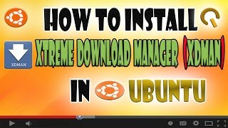 getlinkyoutube.com-How To Install Xtreme Download Manager In Ubuntu (Alternative for Internet Downloading Manager)