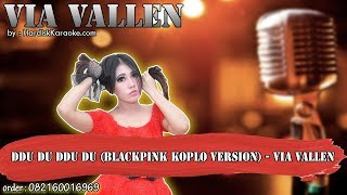 DDU DU DDU DU BLACKPINK KOPLO VERSION - VIA VALLEN karaoke tanpa vokal | KARAOKE VIA VALLEN