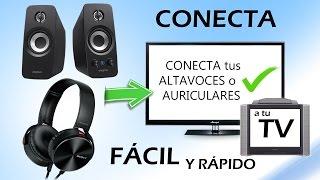 Como conectar altavoces o auriculares a la Televisión (Fácil y Rápido)