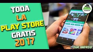 getlinkyoutube.com-Como Tener Toda  La Play Store Gratis 2017 | Descargar Apps y Juegos de Pago Gratis