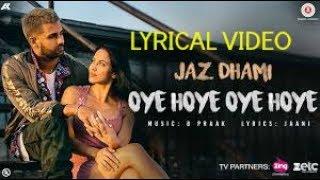 Jaz Dhami Oye Hoye Oye Hoye LYRICS | Full Video Song | B Praak, Jaani