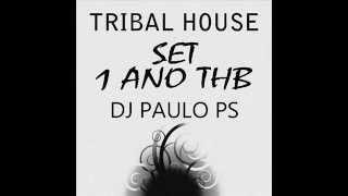 getlinkyoutube.com-SET Tribal House THB 1 ANO DJ Paulo PS 2015