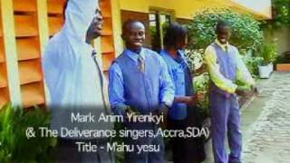 getlinkyoutube.com-Mehu Yesu - Mark Anim Yirenkyi.DAT