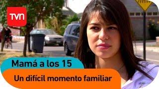 getlinkyoutube.com-Mamá a los 15 | E07 T02: Fernanda: Un difícil momento familiar