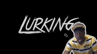 getlinkyoutube.com-Lurking | WTF IS THAT!!!!!!