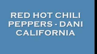 Red Hot Chili Peppers - Dani California (Lyrics)