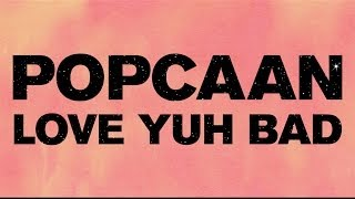 Popcaan - Love Yuh Bad