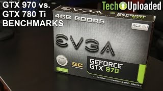 getlinkyoutube.com-GTX 970 vs. GTX 780 Ti Benchmarks
