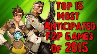 Top 15 Most Anticipated F2P Games of 2015