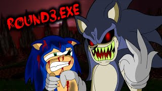 getlinkyoutube.com-ROUND3.EXE - THE TRUE TERROR OF ALL CREEPYPASTAS! - SONIC.EXE TOO STRONG?