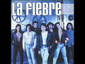 La Fiebre - Eres Mi Primer Amor
