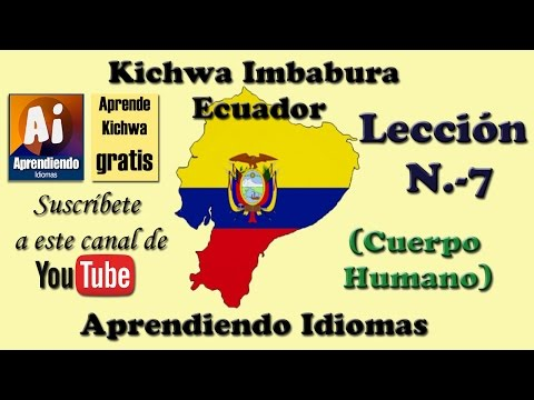 Curso Kichwa (Quichua) Imbabura Ecuador Leccion 7 (Partes del Cuerpo Humano)