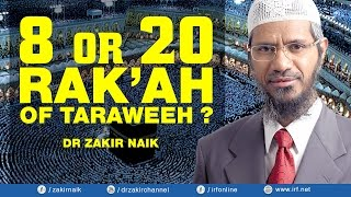 8 OR 20 RAKA'AT OF TARAWEEH?   DR ZAKIR NAIK