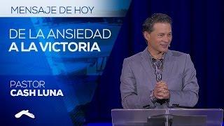 getlinkyoutube.com-Pastor Cash Luna - De la Ansiedad a la Victoria