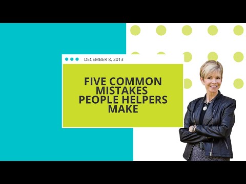 Five Common Mistakes People Helpers Make