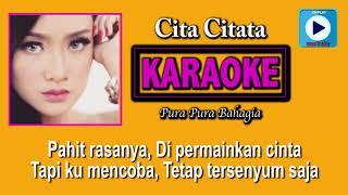 Karaoke Pura Pura Bahagia - Cita Citata