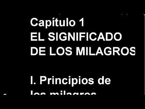 UN CURSO DE MILAGROS, Introducción & Capítulo 1: EL SIGNIFICADO DE LOS MILAGROS