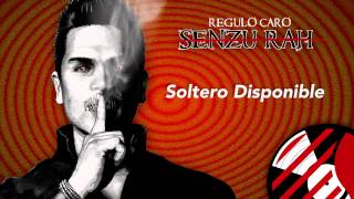 Soltero Disponible - Regulo Caro (Senzu-Rah) 2014