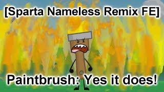 [Sparta Nameless Remix FE] {Inanimate Insanity II} Paintbrush: Yes it does!