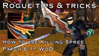 getlinkyoutube.com-Combat Rogue PVP Tips & Tricks - Killing Spree Guide [WoD - 6.1]