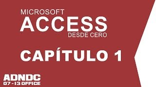 Access, Cap. 1 Conociendo Microsoft Access 2013 @ADNDC @adanjp