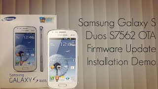 Galaxy S Duos S7562 OTA Firmware Update Installation Demo