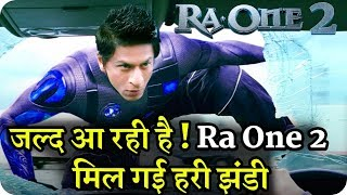 Ra.One 2 || Confirmed Coming Soon || Shahrukh Khan || Biggest Action Movie