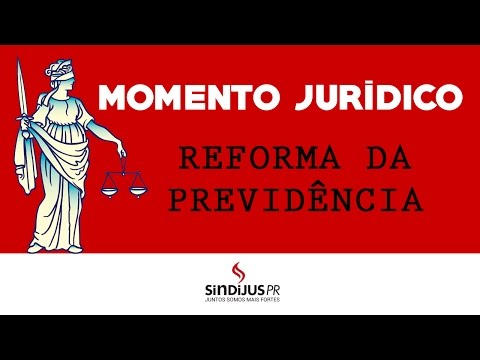 Momento Jurídico - Reforma da Previdência