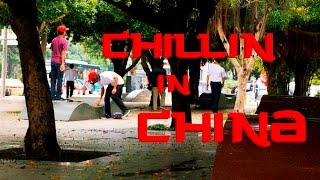 Chillin in China - Motionsk8