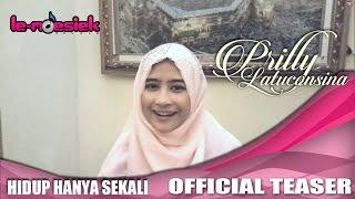 getlinkyoutube.com-Prilly Latuconsina - Hidup Hanya Sekali [Official Teaser Video]