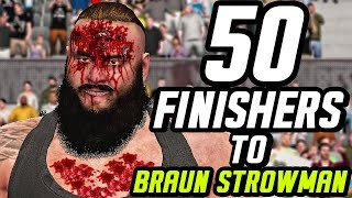 WWE 2K17 - 50 Finishers To Braun Strowman!